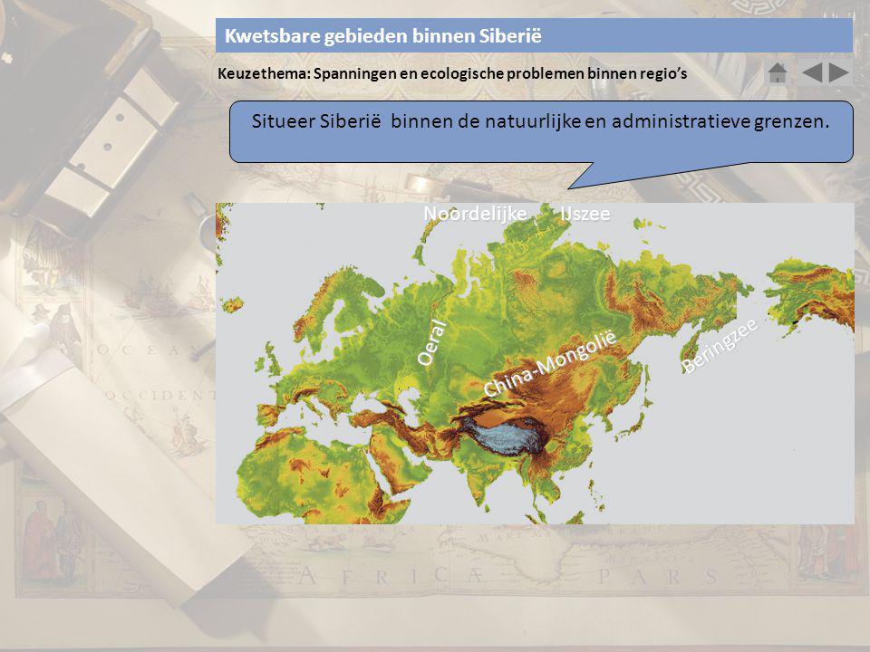 Situeer Siberië binnen de natuurlijke en administratieve grenzen.
