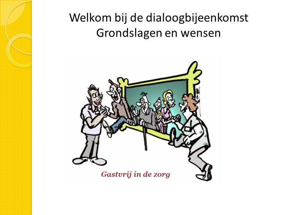 Welkom bij de dialoogbijeenkomst