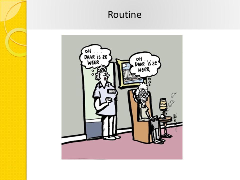 Routine Routine is nuttig en gevaarlijk.