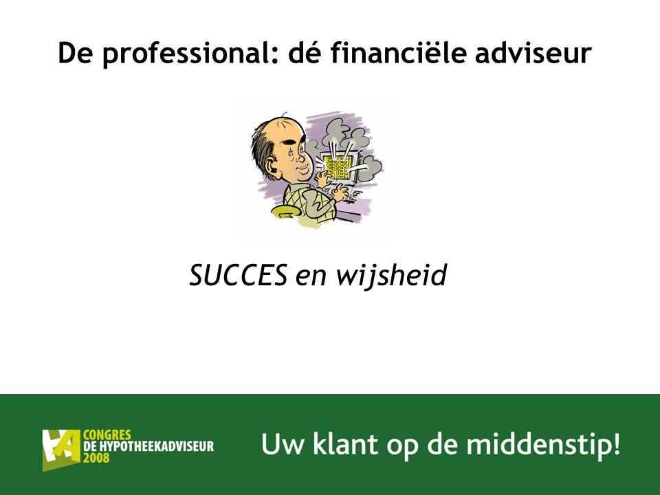 De professional: dé financiële adviseur