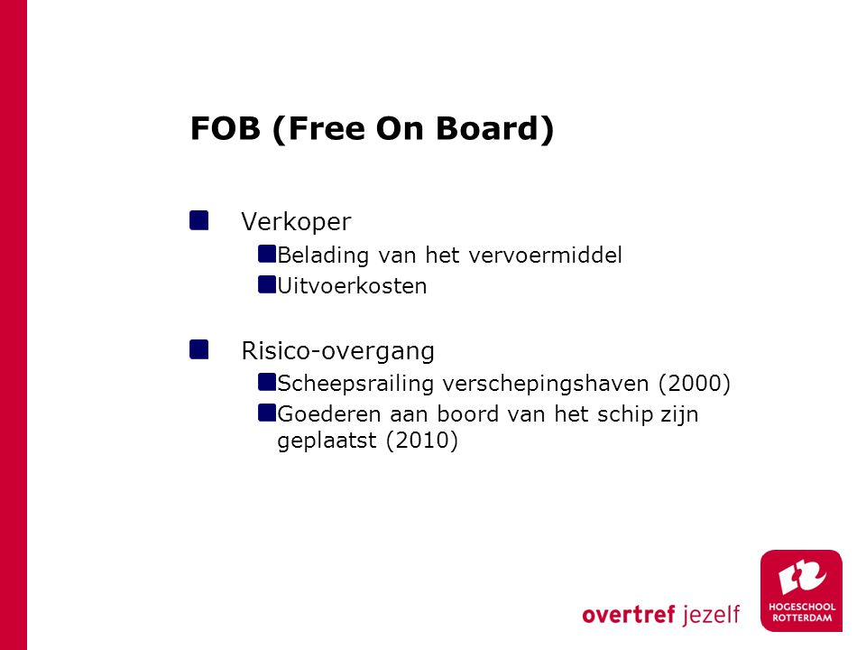 FOB (Free On Board) Verkoper Risico-overgang