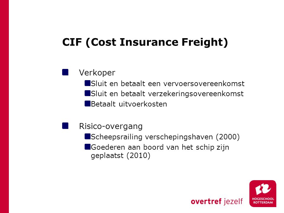 CIF (Cost Insurance Freight)