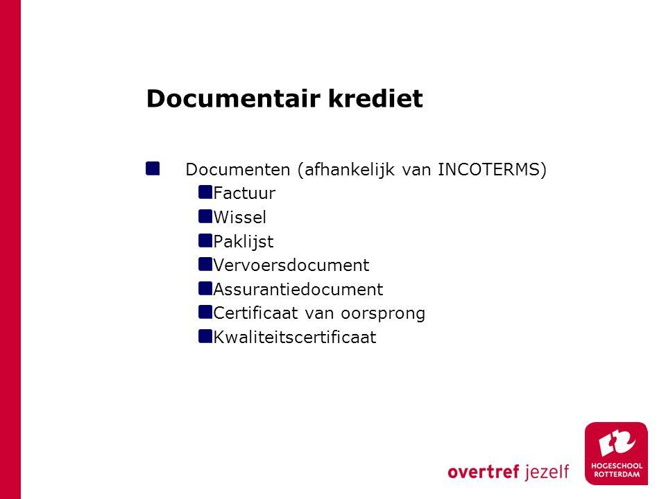 Documentair krediet Documenten (afhankelijk van INCOTERMS) Factuur