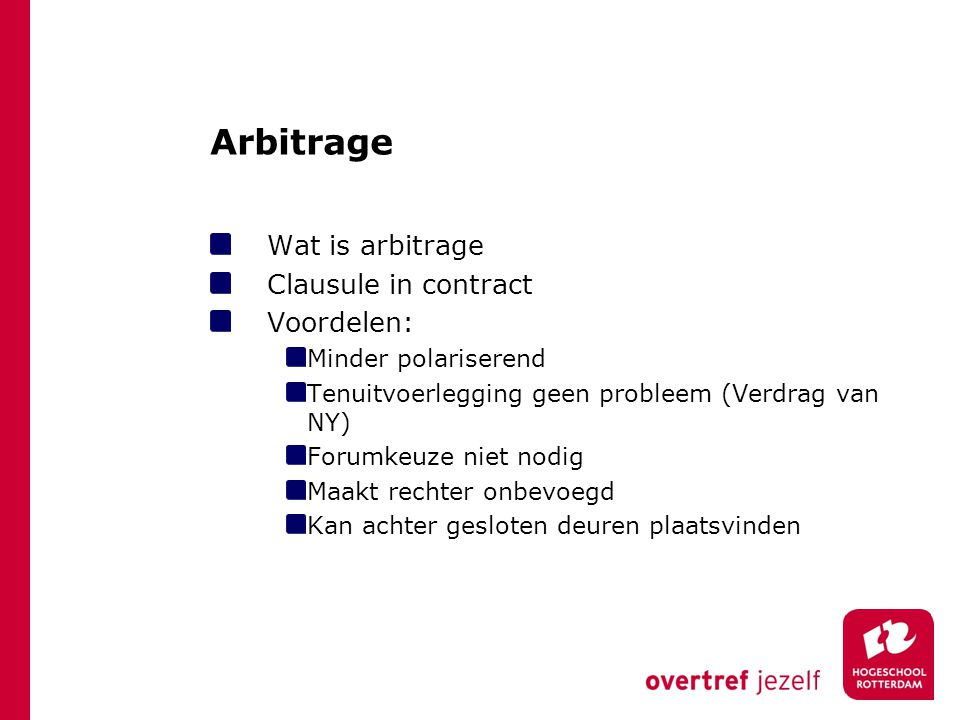 Arbitrage Wat is arbitrage Clausule in contract Voordelen: