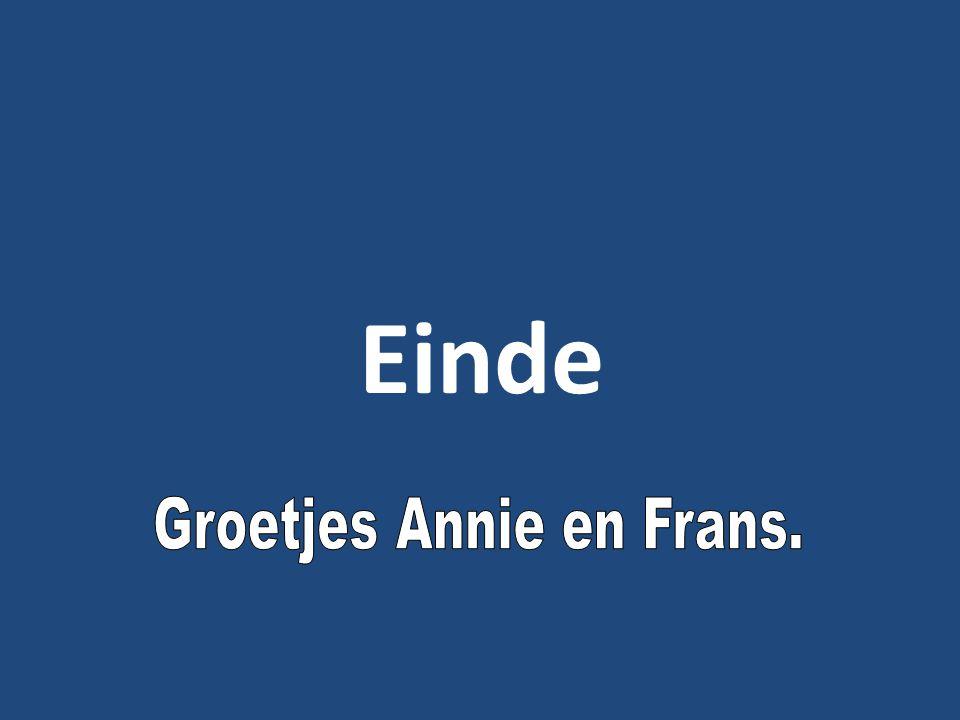 Groetjes Annie en Frans.