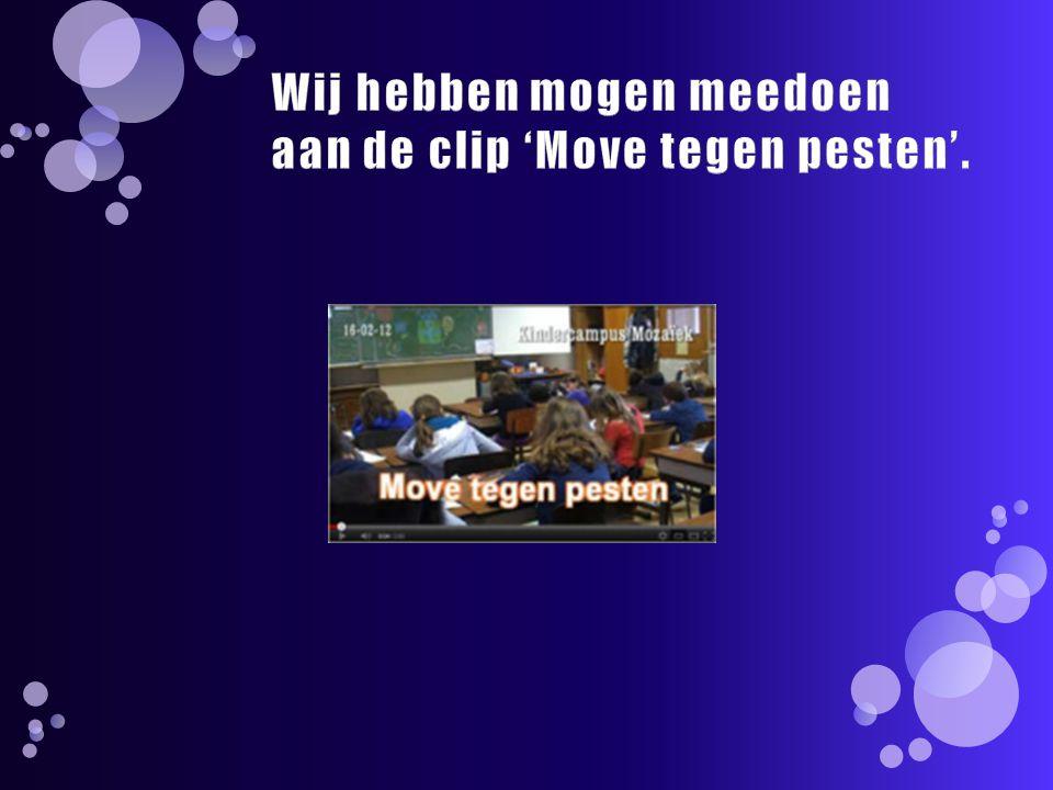 Wij hebben mogen meedoen aan de clip 'Move tegen pesten'.