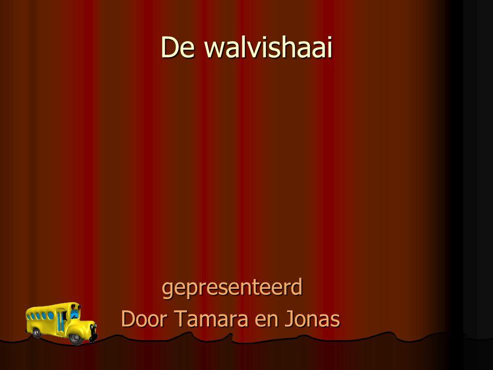 De walvishaai gepresenteerd Door Tamara en Jonas