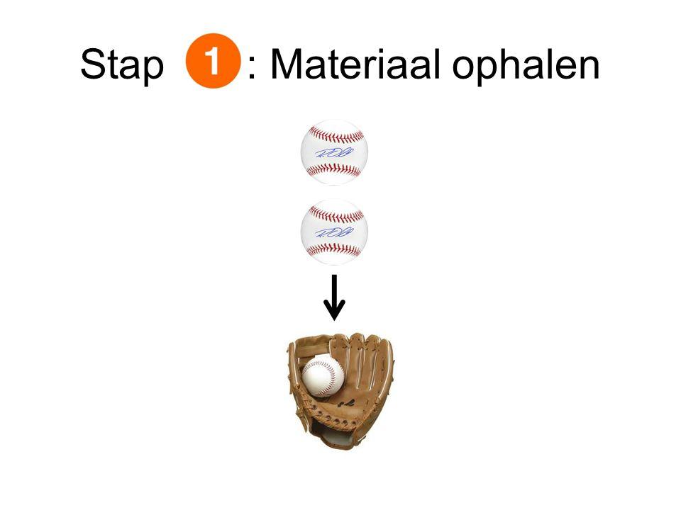Stap : Materiaal ophalen