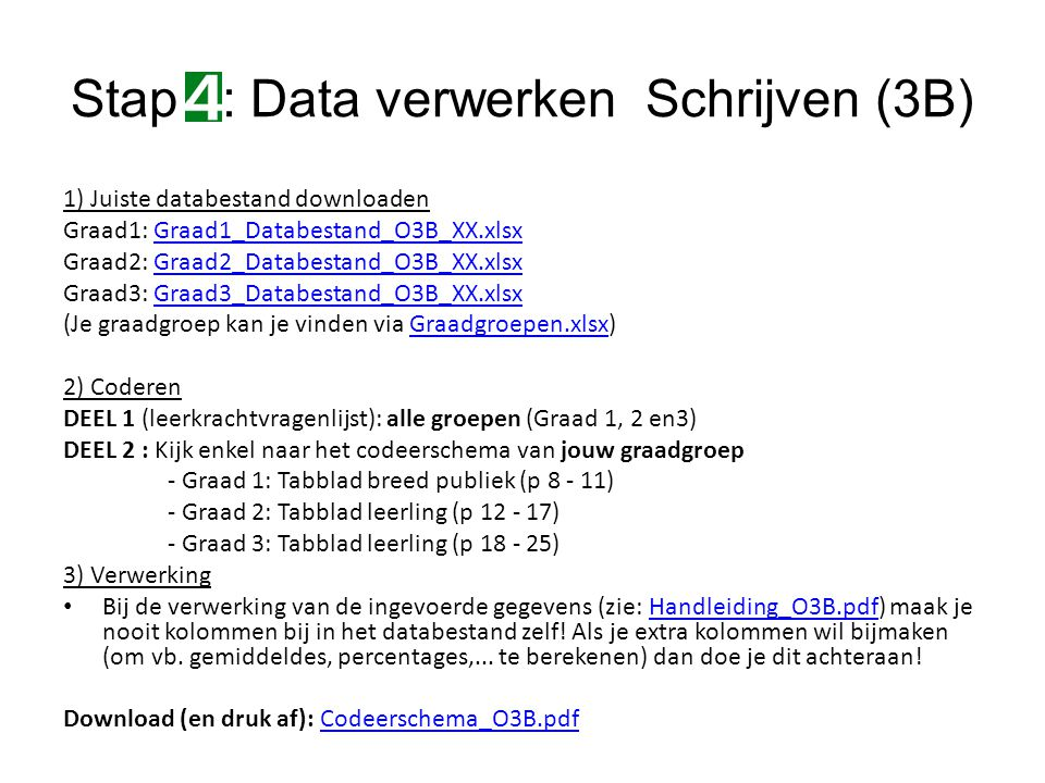 Stap : Data verwerken Schrijven (3B)