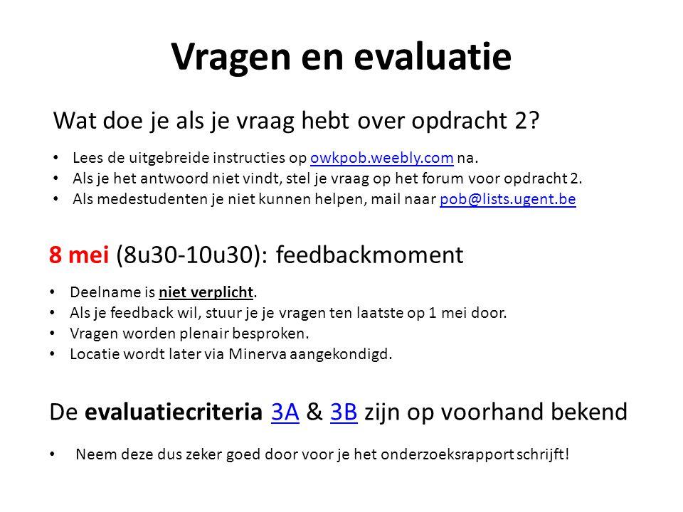 Vragen en evaluatie Wat doe je als je vraag hebt over opdracht 2