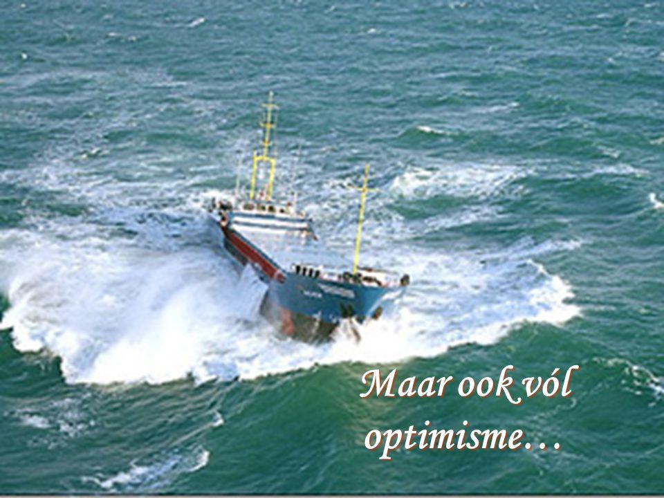 Maar ook vól optimisme…