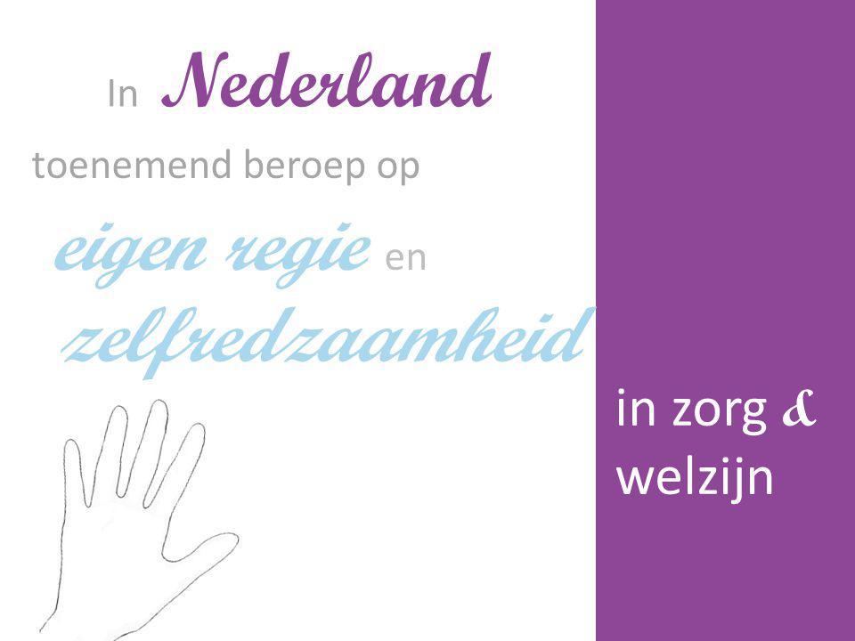 eigen regie en zelfredzaamheid in zorg & welzijn In Nederland