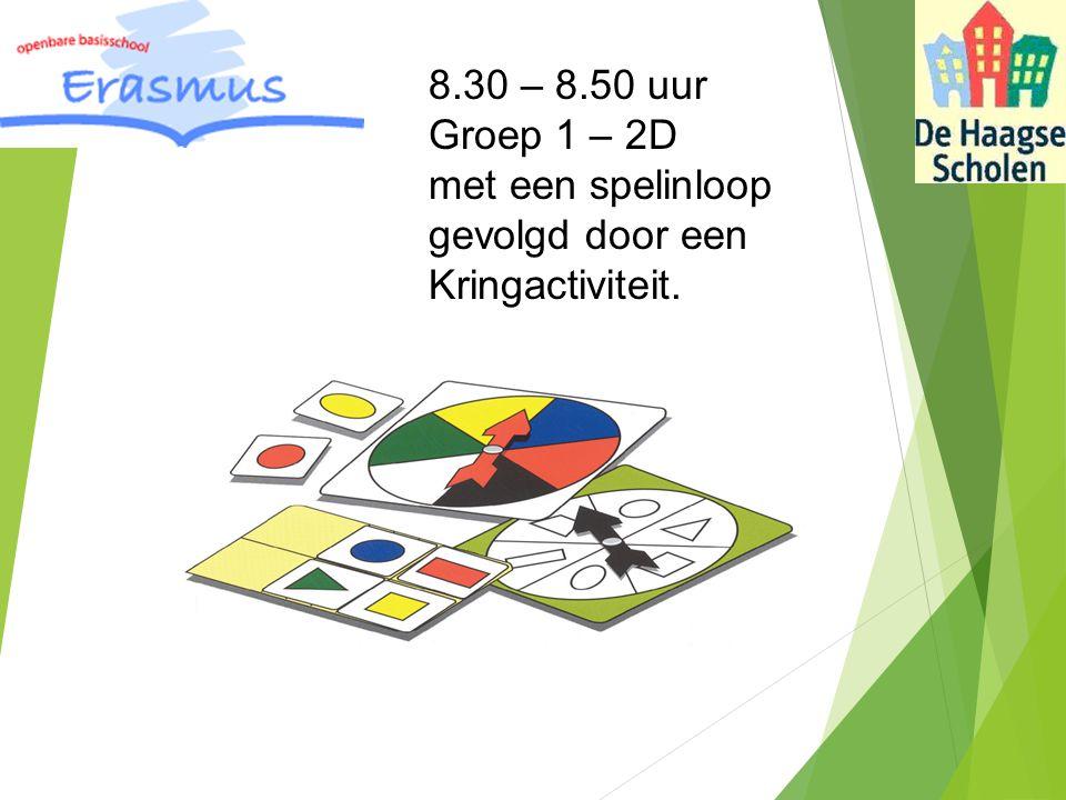 8.30 – 8.50 uur Groep 1 – 2D met een spelinloop gevolgd door een Kringactiviteit.