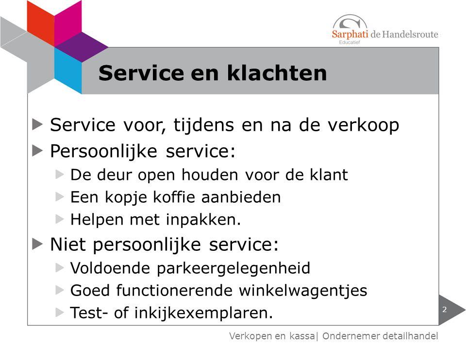 Service en klachten Service voor, tijdens en na de verkoop