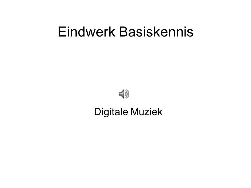 Eindwerk Basiskennis Digitale Muziek