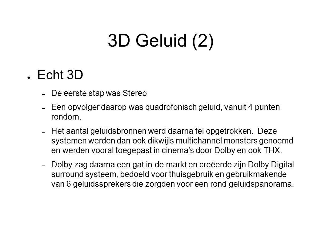 3D Geluid (2) Echt 3D De eerste stap was Stereo