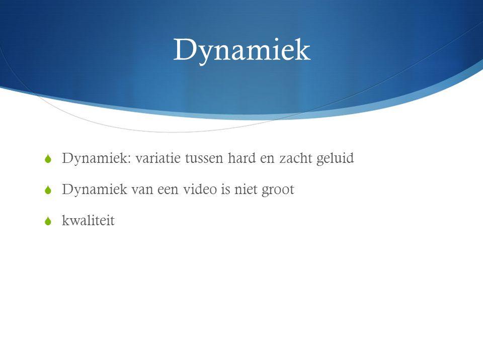 Dynamiek Dynamiek: variatie tussen hard en zacht geluid