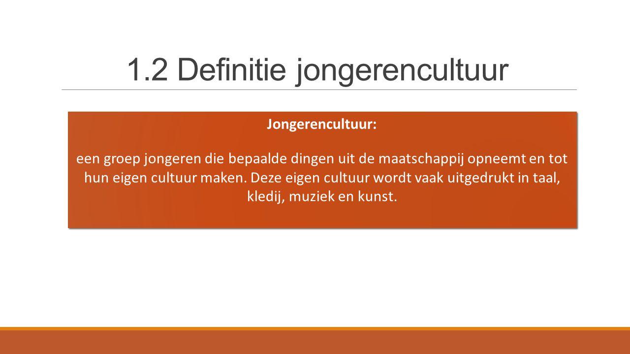 1.2 Definitie jongerencultuur