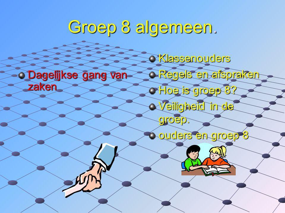 Groep 8 algemeen. Klassenouders Regels en afspraken