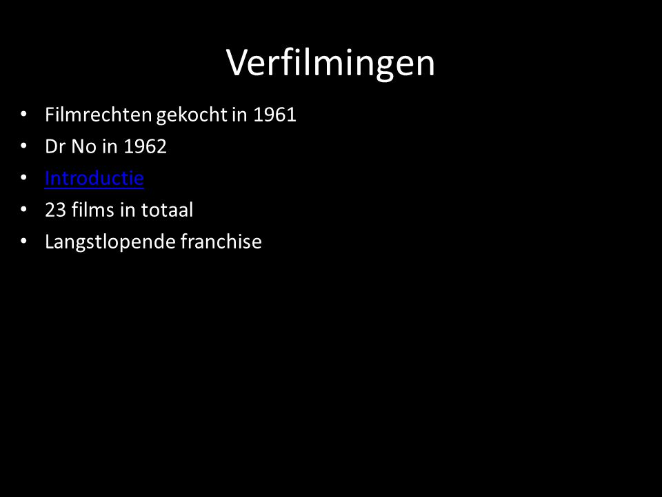 Verfilmingen Filmrechten gekocht in 1961 Dr No in 1962 Introductie
