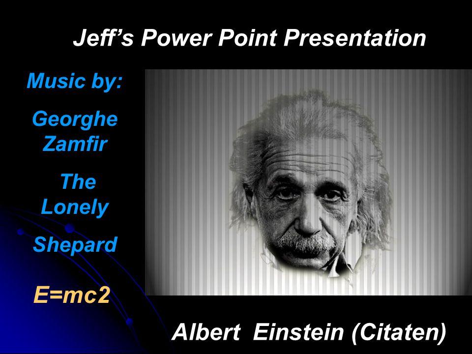 Jeff's Power Point Presentation Albert Einstein (Citaten)