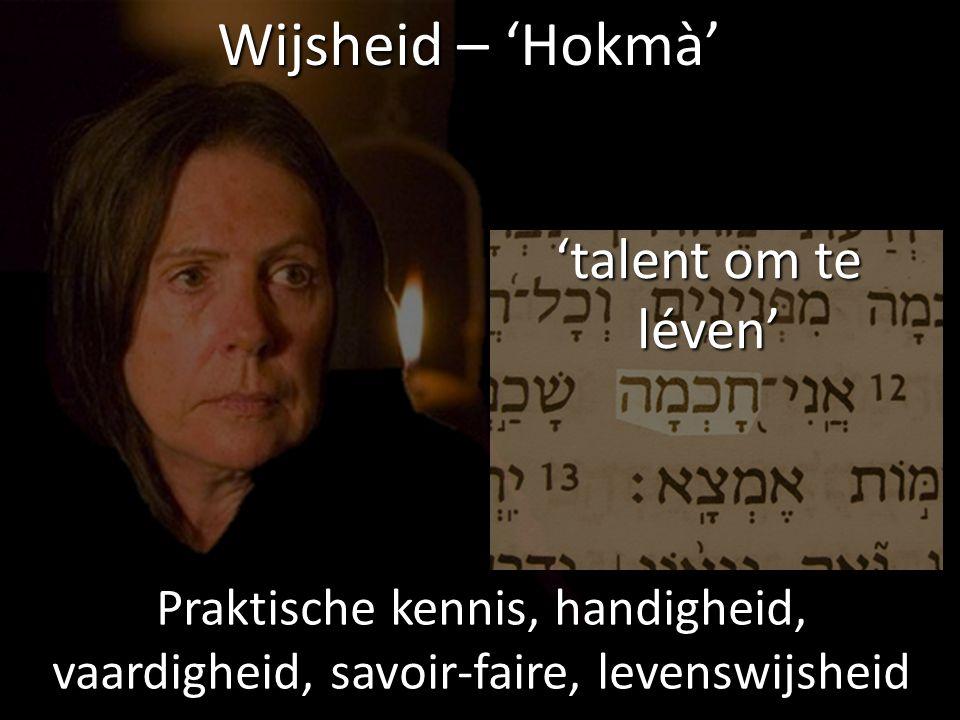 Wijsheid – 'Hokmà' 'talent om te léven'