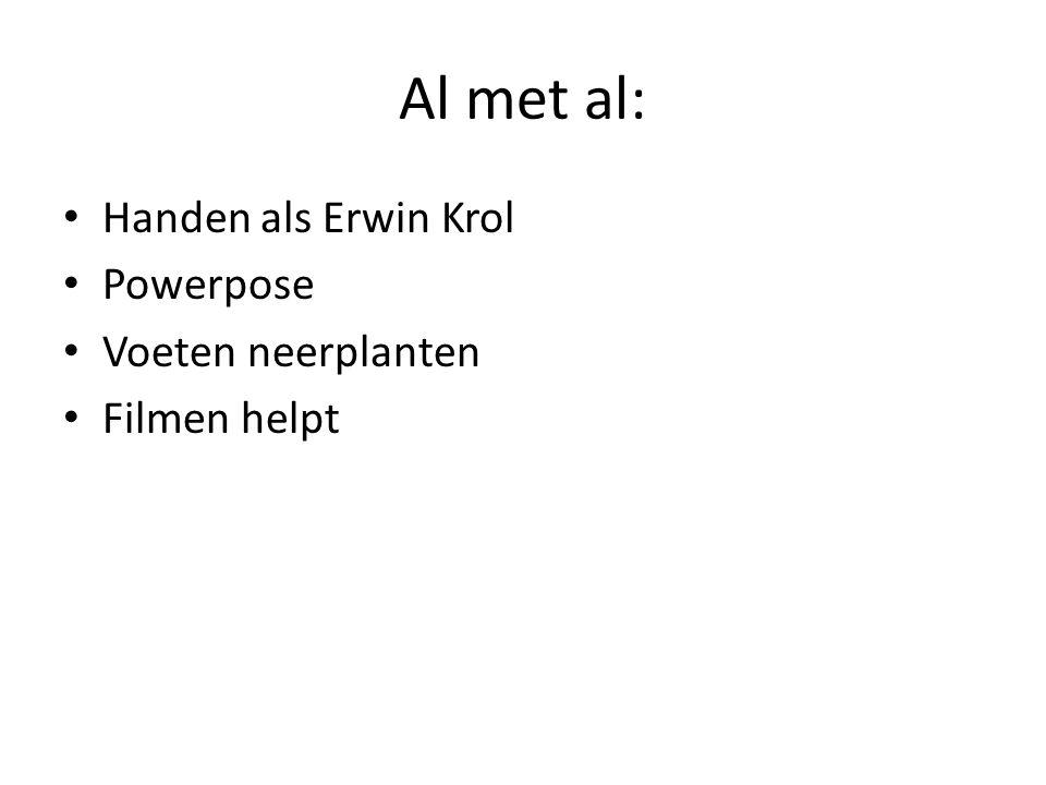 Al met al: Handen als Erwin Krol Powerpose Voeten neerplanten
