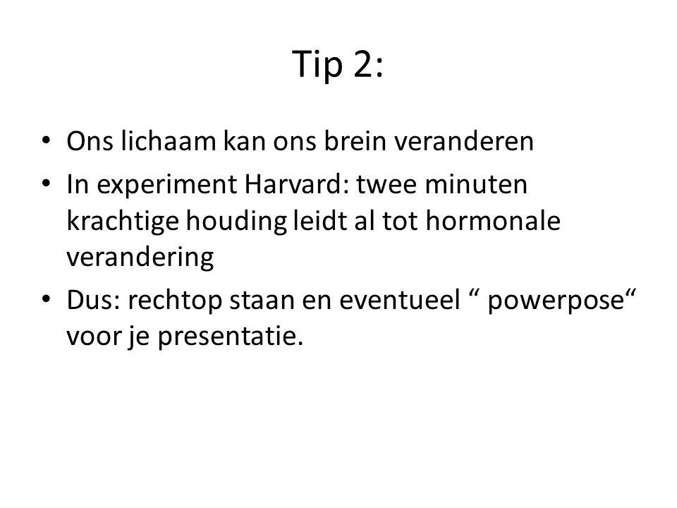 Tip 2: Ons lichaam kan ons brein veranderen