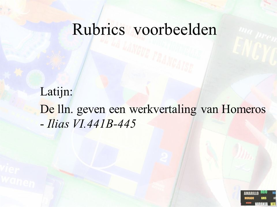 Rubrics voorbeelden Latijn: De lln. geven een werkvertaling van Homeros - Ilias VI.441B-445