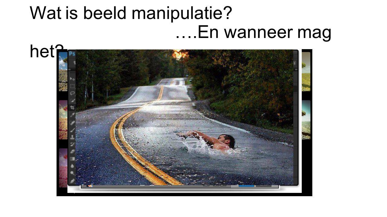 Wat is beeld manipulatie ….En wanneer mag het
