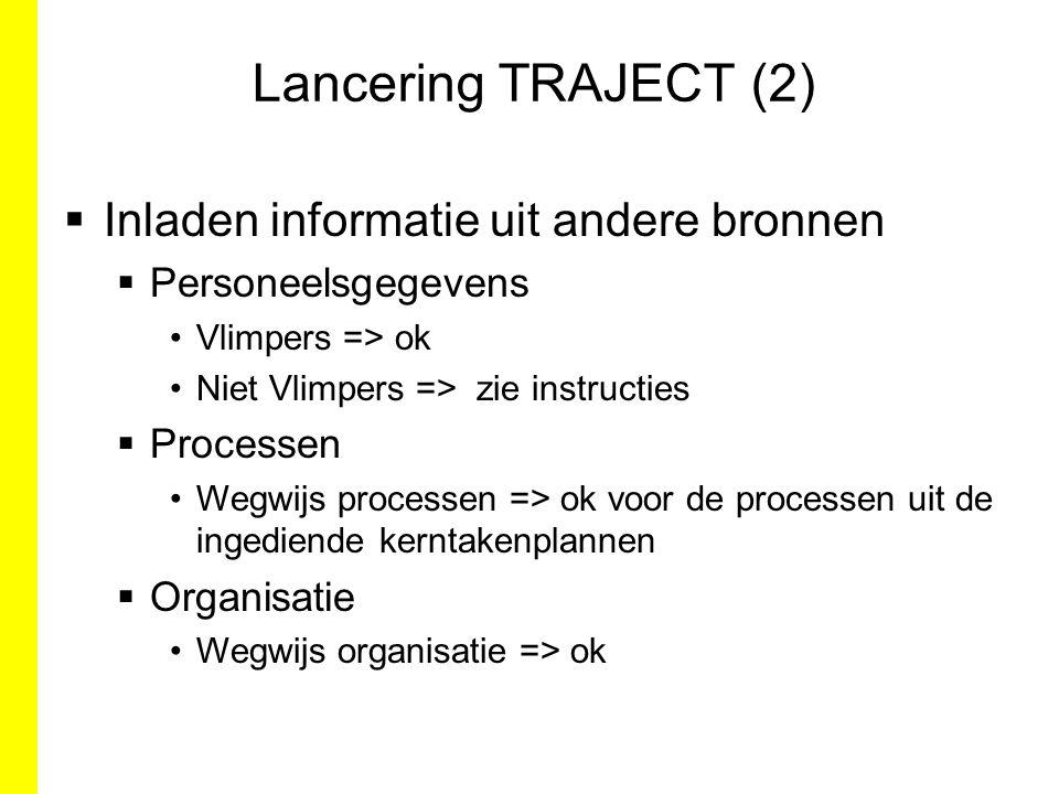Lancering TRAJECT (2) Inladen informatie uit andere bronnen