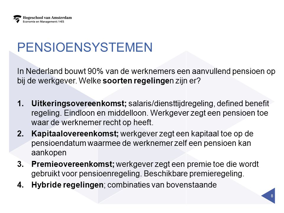 pensioensystemen In Nederland bouwt 90% van de werknemers een aanvullend pensioen op bij de werkgever. Welke soorten regelingen zijn er