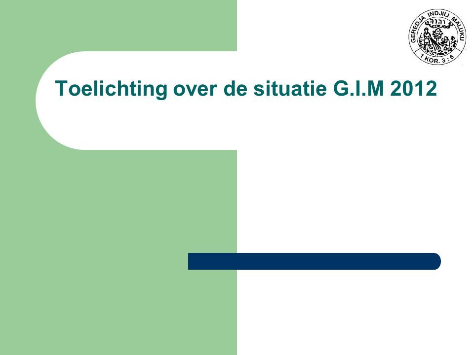 Toelichting over de situatie G.I.M 2012