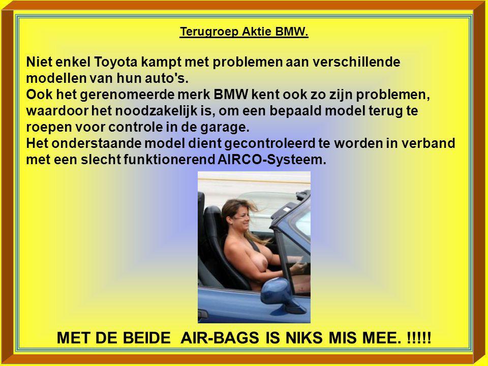 MET DE BEIDE AIR-BAGS IS NIKS MIS MEE. !!!!!
