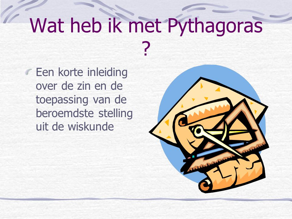 Wat heb ik met Pythagoras