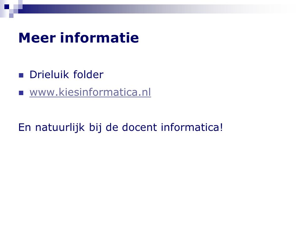 Meer informatie Drieluik folder www.kiesinformatica.nl