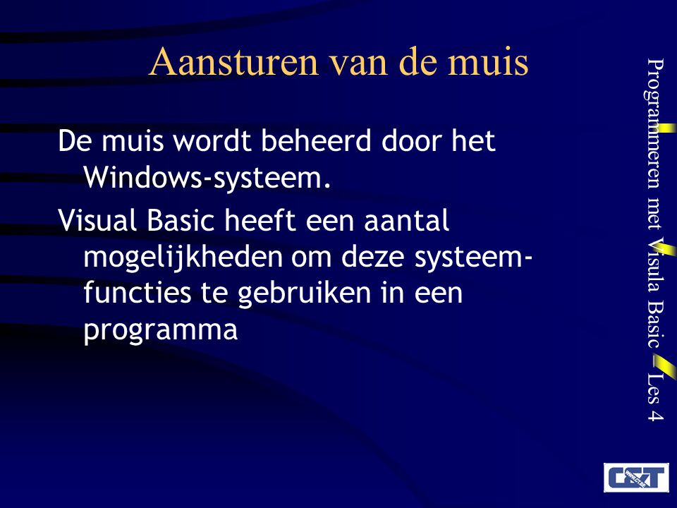 Aansturen van de muis De muis wordt beheerd door het Windows-systeem.