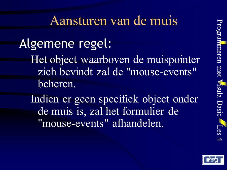 Aansturen van de muis Algemene regel: