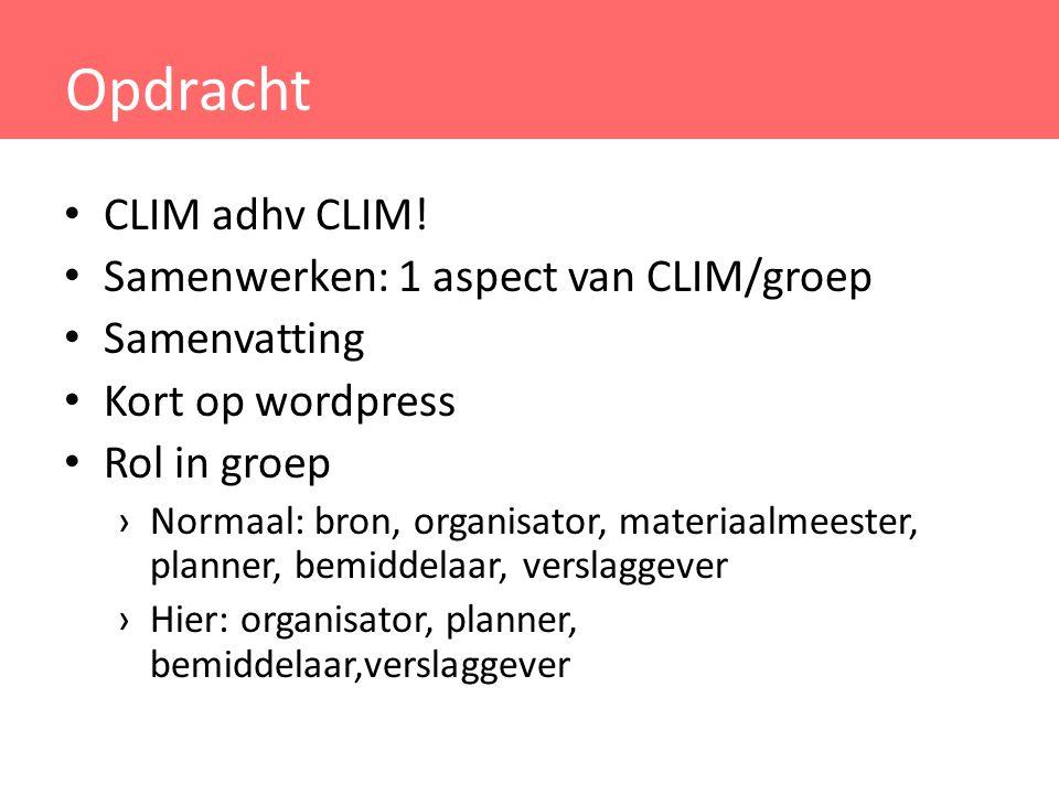 Opdracht CLIM adhv CLIM! Samenwerken: 1 aspect van CLIM/groep