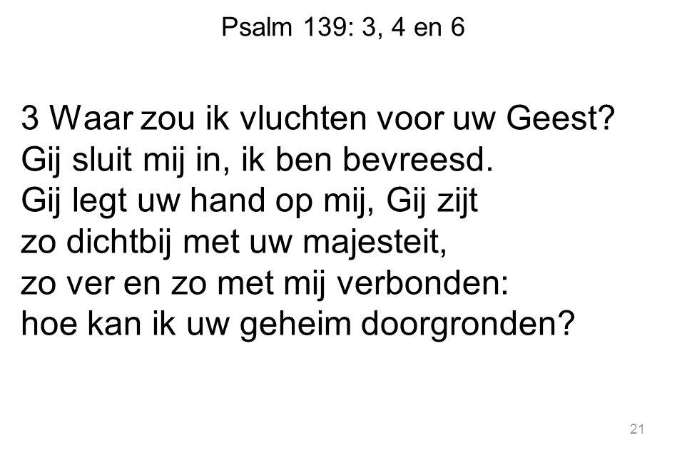 Psalm 139: 3, 4 en 6