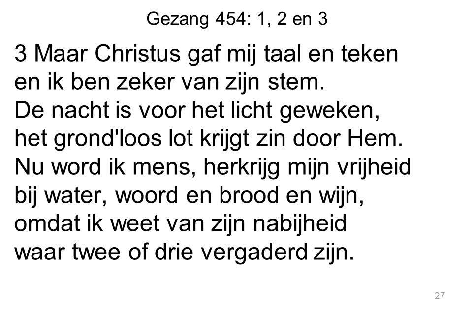 Gezang 454: 1, 2 en 3