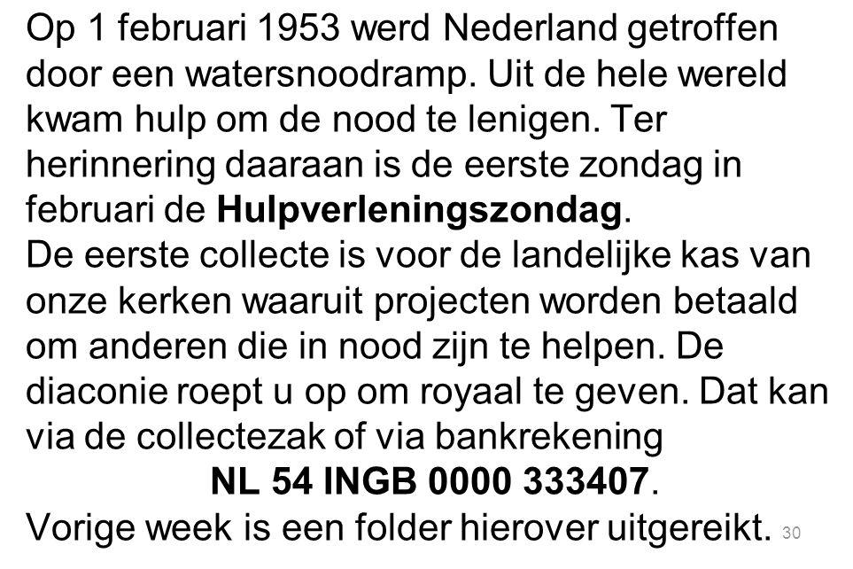 Op 1 februari 1953 werd Nederland getroffen door een watersnoodramp