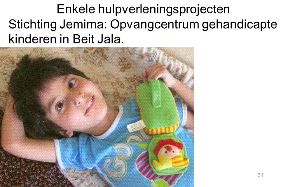 Enkele hulpverleningsprojecten Stichting Jemima: Opvangcentrum gehandicapte kinderen in Beit Jala.