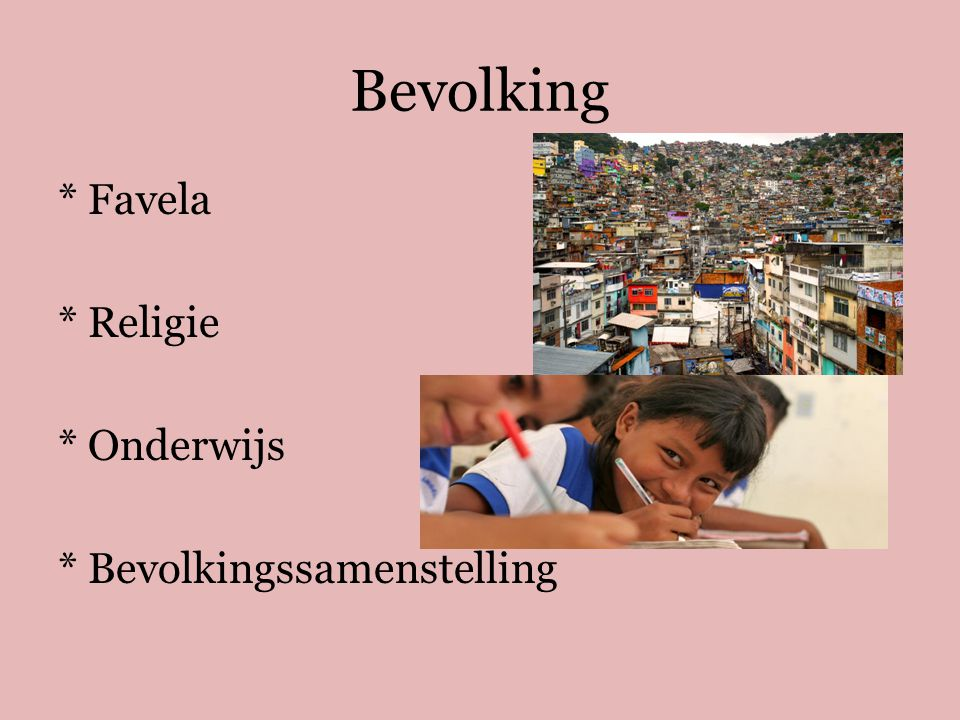 Bevolking * Favela * Religie * Onderwijs * Bevolkingssamenstelling