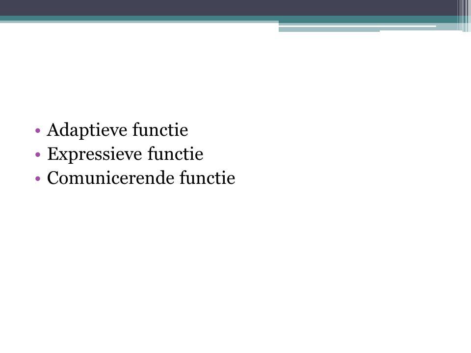 Adaptieve functie Expressieve functie Comunicerende functie
