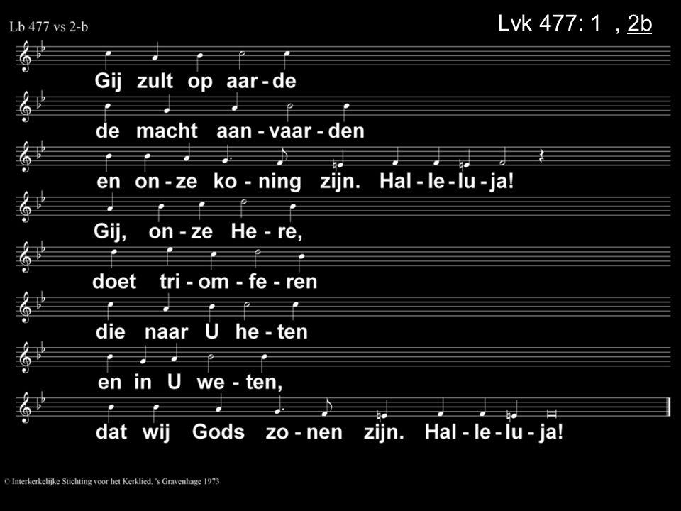 Lvk 477: 1a, 2b