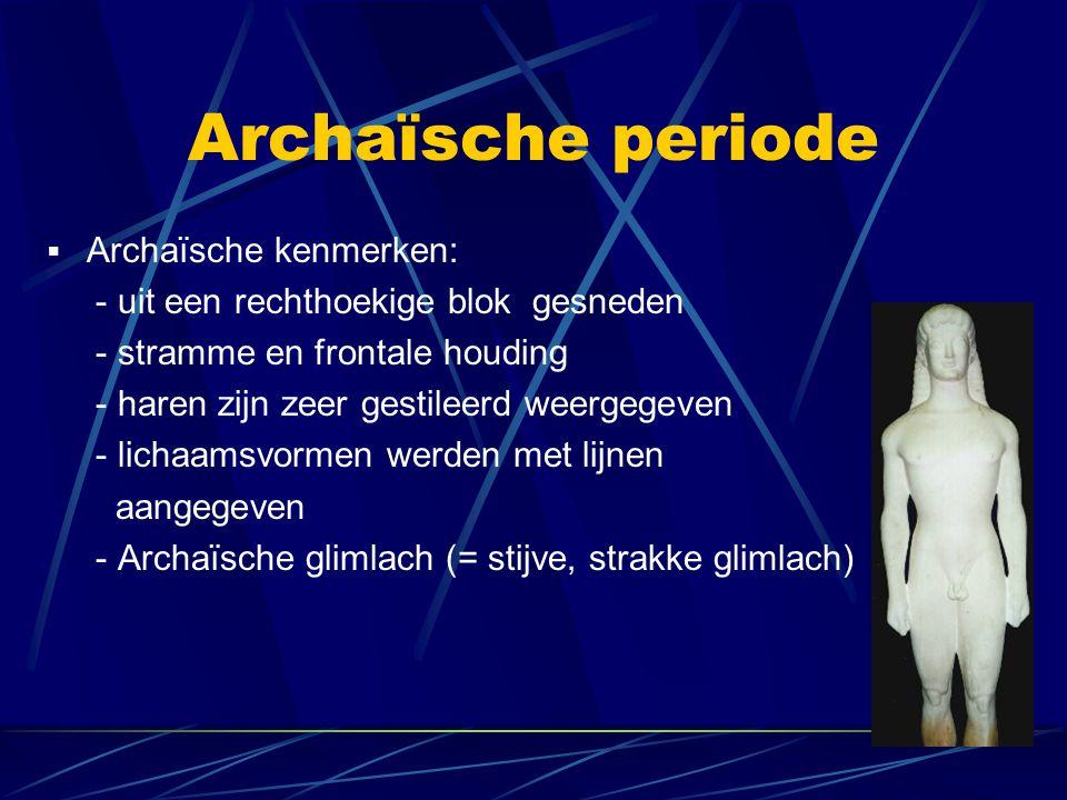 Archaïsche periode Archaïsche kenmerken:
