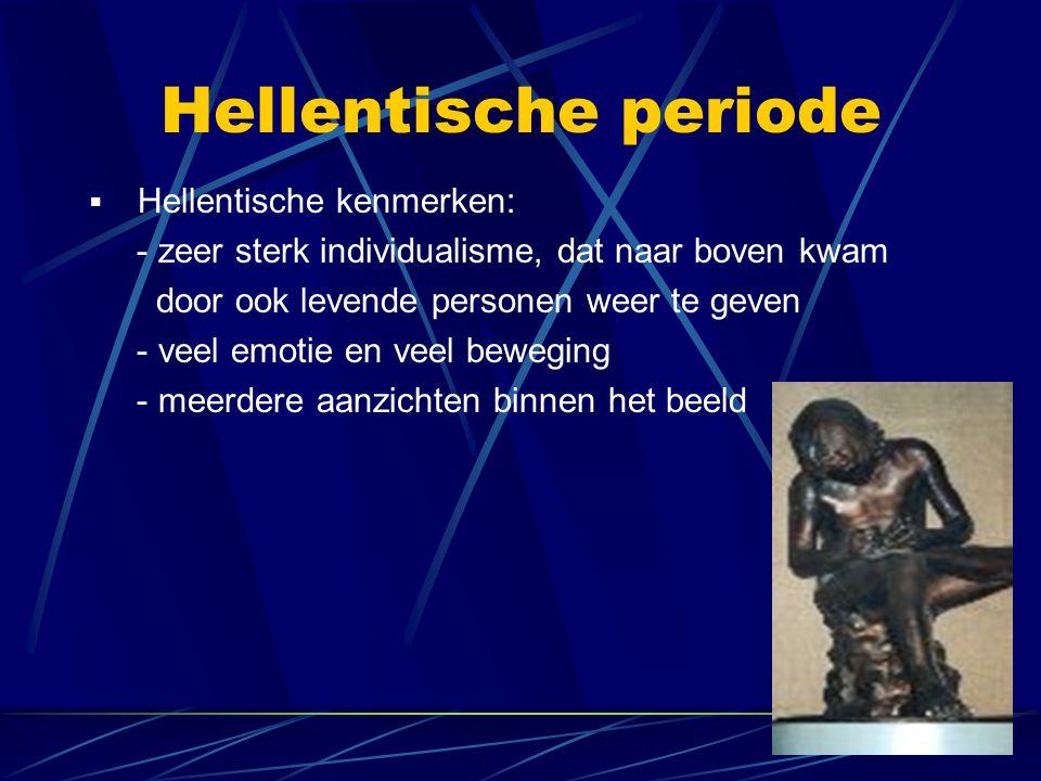 Hellentische periode Hellentische kenmerken: