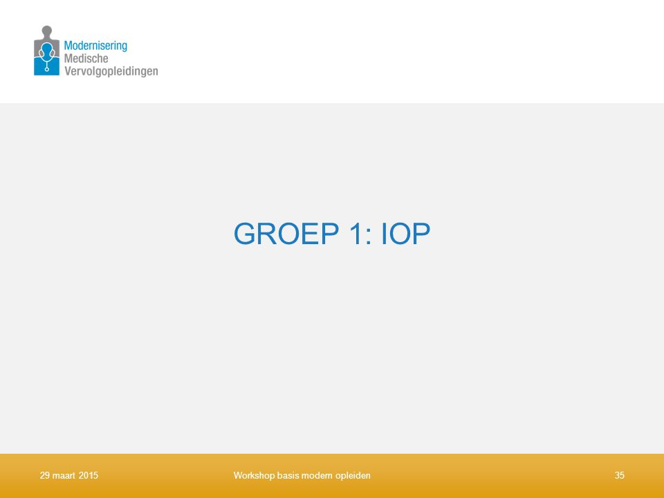 GROEP 1: IOP 9 april 2017 Workshop basis modern opleiden