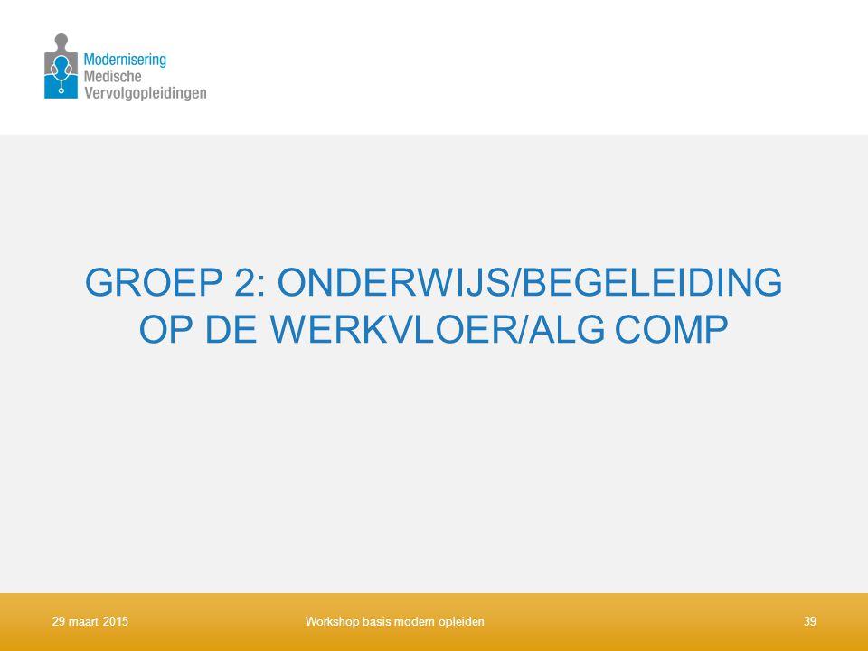 GROEP 2: ONDERWIJS/BEGELEIDING OP DE WERKVLOER/ALG COMP
